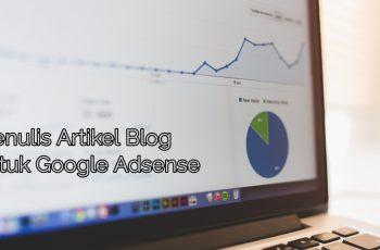 Cara Menulis Konten Artikel Blog Mudah untuk Google Adsense